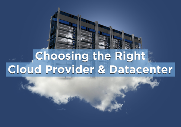 Choosing the Right Cloud Provider & Datacenter